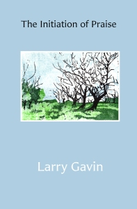 The Initiation of Praise by Larry Gavin