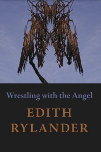 Wrestling with the Angel by Edith Rylander